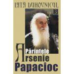 Iata duhovnicul. Parintele Arsenie Papacioc, vol. 3