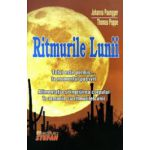Ritmurile Lunii. Totul este permis... la momentul potrivit. Alimentatia si ingrijirea corpului in armonie cu ritmurile Lunii.