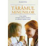 Taramul minunilor. Cum sadim virtutile crestine ortodoxe in sufletele copiilor nostri