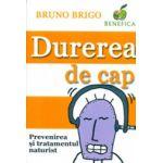 Durerea de cap. Prevenirea si tratamentul naturist