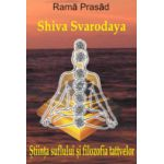 Stiinta suflului si filozofia tattvelor. Shiva Svarodaya