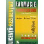 Farmacologie. Teste comentate pentru licenta si rezidentiat in farmacie. Editia a II - a