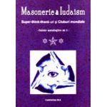 Masonerie si iudaism. Caiete antologice nr. 1