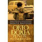 Ortodoxia pentru postmodernisti
