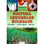 Cultura legumelor bulboase. Ceapa, usturoi, praz