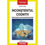 Inconstientul cognitiv. Modele teoretice, suport experimental si aplicatii