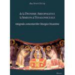 De la Dionisie Areopagitul la Simeon al Tesalonicului – integrala comentariilor liturgice bizantine