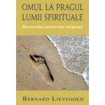 Omul la Pragul lumii spirituale