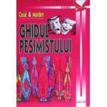 Ghidul pesimistului  - Emile Coue, Orison S. Marden