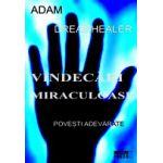 Vindecari miraculoase. Dreamhealer