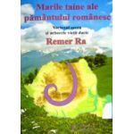 Marile taine ale pamantului romanesc - Remer Ra