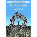 Uroborosul mayas - Drunvalo Melchizedek
