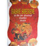 Basme siberiene si de pe drumul marilor invazii