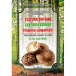 Cultura Shiitake, ciuperca longevitatii