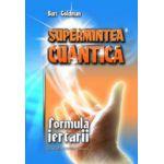 Supermintea cuantica. Formula iertarii