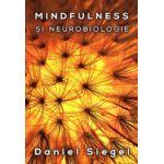 Mindfulness si neurobiologie calea catre cultivarea starii de bine