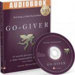 Audiobook: Go-Giver. O scurta poveste despre o idee remarcabila de afaceri