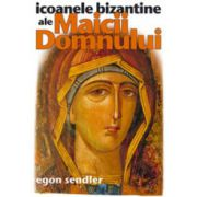 Icoanele bizantine ale Maicii Domnului