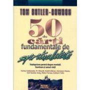 50 de carti fundamentale de spiritualitate. Intelepciune perena despre revelatii, iluminare
