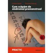 Cum scapam de sindromul premenstrual