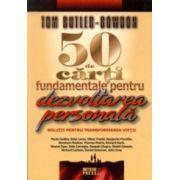 50 de carti fundamentale pentru dezvoltarea personala. Solutii pentru transformarea vietii