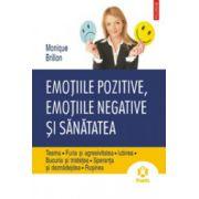 Emotiile pozitive, emotiile negative si sanatatea. Teama • Furia si agresivitatea • Iubirea • Bucuria si tristetea • Speranta si deznadejdea • Rusinea