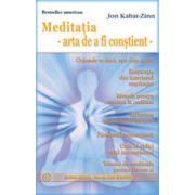 Meditatia. Arta de a fi constient