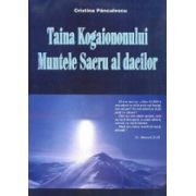 Taina Kogaiononului. Muntele sacru al dacilor