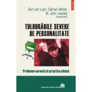 Tulburarile severe de personalitate. Probleme curente in practica clinica