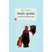 Vietile sfintilor. Povestiri pentru copii, Vol. 1