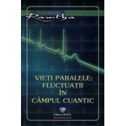 Vieţi paralele. Fluctuaţii în câmpul cuantic