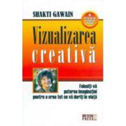 Vizualizarea creativa. Folositi-va puterea imaginatiei pentru a crea tot ce va doriti in viata