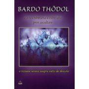 Bardo Thodol. Cartea tibetana a eliberarii prin ascultare