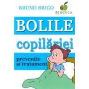 Bolile copilariei. Preventie si tratament