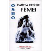 Cartea despre femei. Cum putem intra in contact cu puterea spirituala a feminitatii