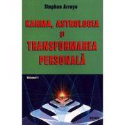 Karma, astrologia si transformarea personala. Vol.1