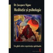 Meditatie si psihologie. Un ghid catre experienta spirituala