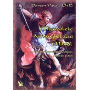 Miracolele Arhanghelului Mihail. Indrumar despre ingerul curajului, al protectiei si al pacii