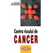 Contra riscului de cancer. Diete si regimuri in preventia si tratamentul bolilor maligne