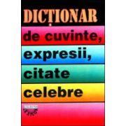 Dictionar de cuvinte, expresii, citate celebre