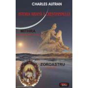 Istoria ariana a crestinismului. Mithra. Zoroastru