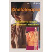 Kinetoterapia. Echilibrarea energiei si fortificarea muschilor