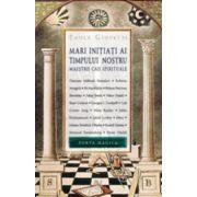 Mari initiati ai timpului nostru. Maestrii caii spirituale