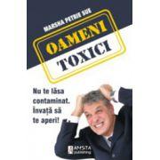 Oameni toxici. Nu te lasa contaminat. Invata sa te aperi!