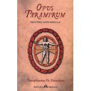 Opus Paramirum. Principiile artei medicale