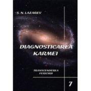 Transcenderea fericirii. Diagnosticarea karmei - vol. 7