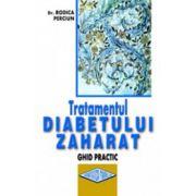 Tratamentul diabetului zaharat. Ghid practic