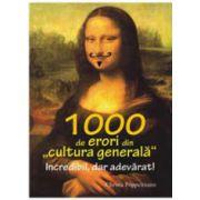 "1000 de erori din ""cultura generala"""
