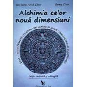 Alchimia celor noua dimensiuni. 2011- 2012 Profetii, cercuri din lanuri si noua dimensiuni ale constiintei