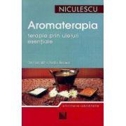 Aromaterapia. Terapie prin uleiuri esentiale